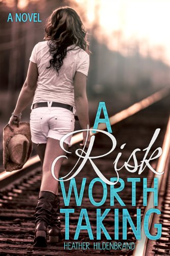 A Risk Worth Taking by Heather Hildenbrand