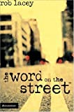 img - for the word on the street by Rob Lacey (2004-08-17) book / textbook / text book