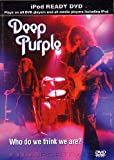 Deep Purple - Who Do You Think We Are? [DVD]