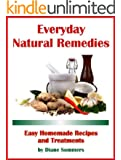 Everyday Natural Remedies - Easy Homemade Recipes and Treatments (English Edition)
