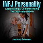 The INFJ Personality: Appreciating and Comprehending the Counselor | Jasmine Peterson