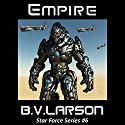 Empire: Star Force, Book 6 Audiobook by B. V. Larson Narrated by Mark Boyett