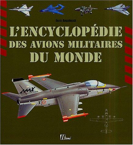 L'encyclopédie des avions militaires du monde