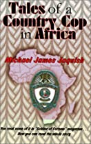 Tales of a Country Cop in Africa