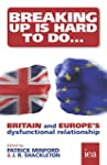 Breaking Up is Hard to Do: Britain an...