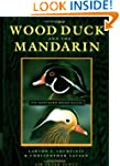The Wood Duck and the Mandarin: The N...
