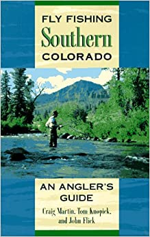 Fly fishing southern colorado an angler 39 s guide the for Colorado fishing guide