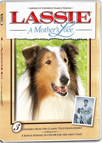 Cover art for  LASSIE: A MOTHER&#039;S LOVE