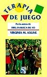 Terapia de Juego = Play Therapy (Spanish Edition)