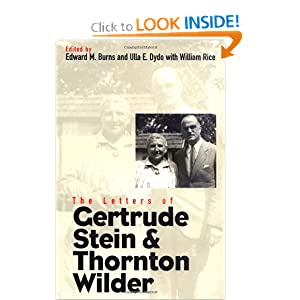 The Letters of Gertrude Stein and Thornton Wilder (Henry McBride Series in Modernism and Mo) Professor Edward M. Burns, Professor Ulla E. Dydo and Mr. William Rice