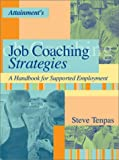 Job Coaching Strategies: A Handbook for Supported Employment