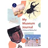 My Museum Journal: A Writing and Sketching Bookby Shelly Kale