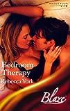 Bedroom Therapy (Blaze Romance S.) (0263840646) by Rebecca York