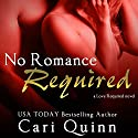 No Romance Required Audiobook by Cari Quinn Narrated by Anna Glass