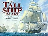 The Tall Ship in Art: Roy Cross, Derek Gardner, John Groves, Geoff Hunt, Mark Myers (0713726946) by Gardner, Derek