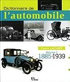 echange, troc Pierre Lachet - Dictionnaire de l'automobile : Volume 1, 1885-1939