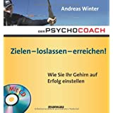 Der Psychocoach 7: Zielen - loslassen - erreichen!: Wie Sie Ihr Gehirn auf Erfolg einstellen / Mit Starthilfe-CDvon &#34;Andreas Winter&#34;