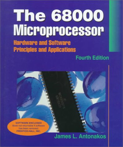 The 68000 Microprocessor: Hardware and Software Principles and Applications (4th Edition)
