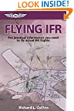 Flying IFR: The Practical Information You Need to Fly Actual IFR Flights (General Aviation Reading series)