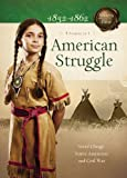 img - for AMERICAN STRUGGLE (Sisters in Time) book / textbook / text book