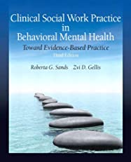 Clinical Social Work Practice in Behavioral Mental Health: Toward Evidence Based Practice (3rd Edition)
