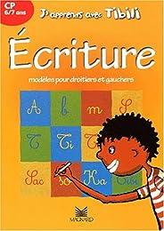J'apprends avec Tibili : Ecriture, CP, 6-7 ans