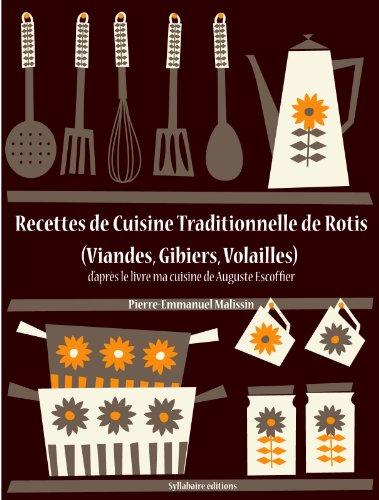 livre entier gratuit en ligne recettes de cuisine traditionnelle de rotis viandes gibiers. Black Bedroom Furniture Sets. Home Design Ideas