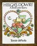 Helga's Dowry: A Troll Love Story (0152337016) by Tomie de Paola