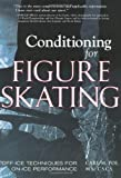 Conditioning for Figure Skating: Off-Ice Techniques for On-Ice Performance (157028220X) by Carl Poe