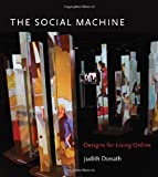 The Social Machine: Designs for Living Online