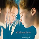 All These Lives | Sarah Wylie