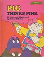 Sweet Pickles : Pig Thinks Pink