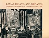 img - for Lamas, Princes, and Brigands: Joseph Rock's Photographs of the Tibetan Borderlands of China book / textbook / text book