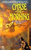 Chase the Morning (038070871X) by Rohan, Michael Scott
