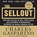 The Sellout: How Three Decades of Wall Street Greed and Government Mismanagement Destroyed the Global Financial System (       UNABRIDGED) by Charles Gasparino Narrated by Thomas M. Perkins