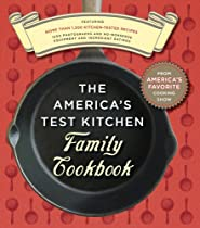 The America's Test Kitchen Family Cookbook: Featuring More Than 1,200 Kitchen-Tested Recipes From America's Test Kitchen