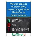 Retorno sobre la Inversión (ROI) de las Campañas de Marketing en Redes Sociales