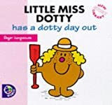 Roger Hargreaves Little Miss Dotty Has a Dotty Day Out (Little Miss New Story Library)