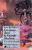 Les Ames dans la Grande Machine, Tome 2 (French Edition) (2221101561) by Sean McMullen