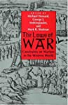 The Laws of War: Constraints on Warfa...