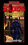 Exodus: Empires at War: Book 8: Soldiers (Exodus: Empires at War.) (English Edition)