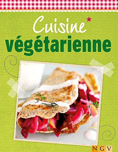 Cuisine végétarienne: Plaisir et fraîcheur (De délicieuses recettes pour l'été)