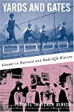 Yards and Gates: Gender in Harvard and Radcliffe History