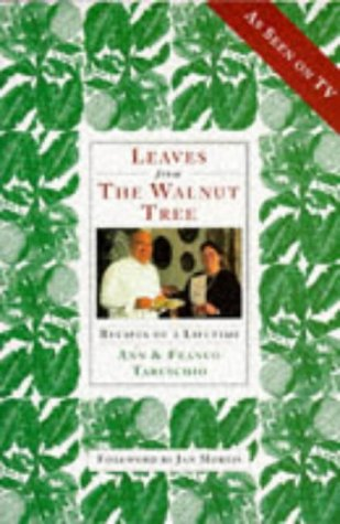Leaves from the Walnut Tree: Recipes of a Lifetime, by Ann Taruschio, Franco Taruschio