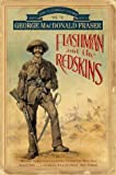 George MacDonald Fraser Flashman and the Redskins (The Flashman Papers)