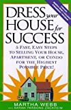 img - for Dress Your House for Success: 5 Fast, Easy Steps to Selling Your House, Apartment, or Condo for the Highest Po ssible Price! by Martha Webb (1997-03-25) book / textbook / text book