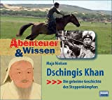Abenteuer & Wissen: Dschingis Khan. Die geheime Geschichte des Steppenkämpfers title=