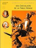 img - for Contes et L gendes des chevaliers de la Table ronde : D'apr s Chr tien de Troyes book / textbook / text book