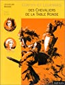 Contes et L�gendes des chevaliers de la Table ronde : D'apr�s Chr�tien de Troyes par Mirande
