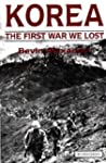 Korea  The First War We Lost